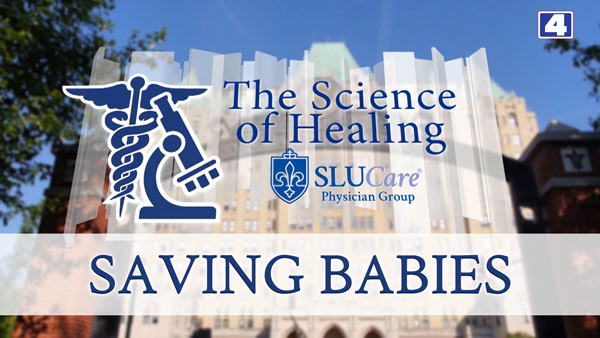 KMOV Science of Healing: Saving Babies